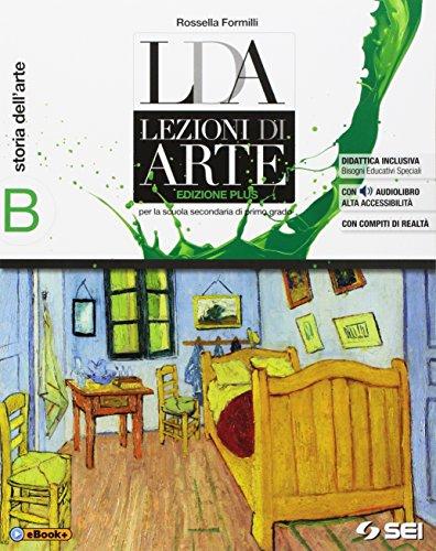 LDA. Lezioni di arte. Ediz. plus. Per la Scuola media. Con e-book. Con espansione online. Storia dell'arte (Vol. B)