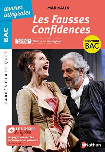 Les Fausses Confidences de Marivaux - BAC Français 1re 2021 - Parcours associé : Théâtre et stratagème - édition intégrale - Carrés Classiques Oeuvres Intégrales