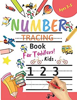 Number Tracing Book for Toddlers Ages 3-5: Number tracing books for kids ages 3-5,Number tracing workbook,Number Writing Practice Book,Number Tracing ... Great Gift for Toddlers and Preschoolers.