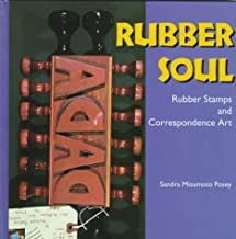 Rubber Soul: Rubber Stamps and Correspondence Art (Folk Art and Artists Series)