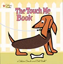 The Touch Me Book (Touch-and-Feel)