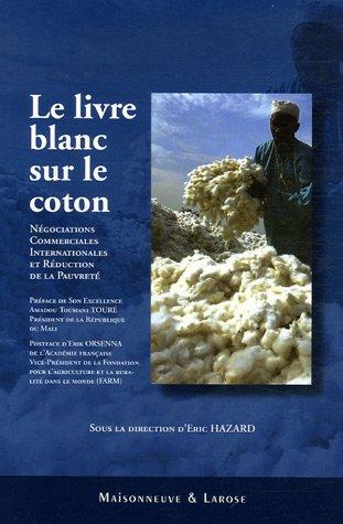 Le livre blanc sur le coton : Négociations Commerciales Internationales et Réduction de la Pauvreté