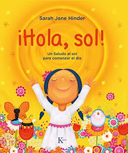!Hola, sol!: Un Saludo al sol para comenzar el día (Infantil)