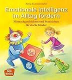 Emotionale Intelligenz im Alltag fördern: Mitmachgeschichten und Praxisideen