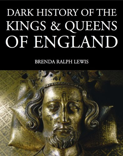 Dark History of the Kings and Queens of England (Dark Histories)