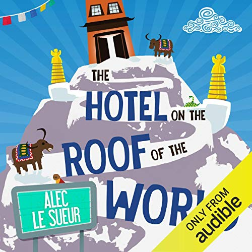 The Hotel on the Roof of the World     Five Years in Tibet              By:                                                                                                                                 Alec Le Sueur                               Narrated by:                                                                                                                                 Steven Kynman                      Length: 9 hrs and 43 mins     25 ratings     Overall 4.2