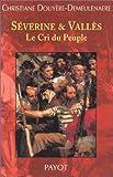 Séverine & Vallès - Le Cri du peuple