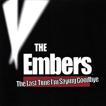The Last Time I'm Saying Goodbye