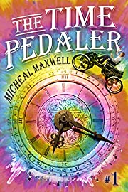 The Time Pedaler (The Time Pedaler Series Book 1)