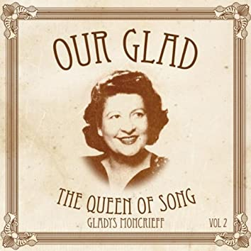 Our Glad: Queen of Song Vol. 2