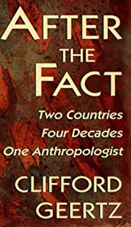 After the Fact: Two Countries, Four Decades, One Anthropologist (The Jerusalem-Harvard Lectures)