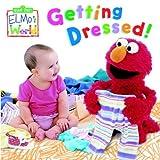 Elmo's World: Getting Dressed! (Sesame Street Elmos World(TM))