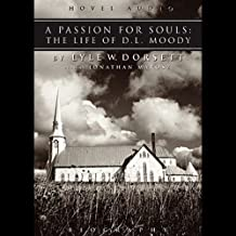 Passion for Souls: The Life of D. L. Moody
