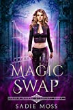 Magic Swap: A Paranormal Romance (Hidden World Academy Book 1)