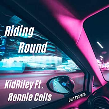 Riding Round (feat. Ronnie Coils)