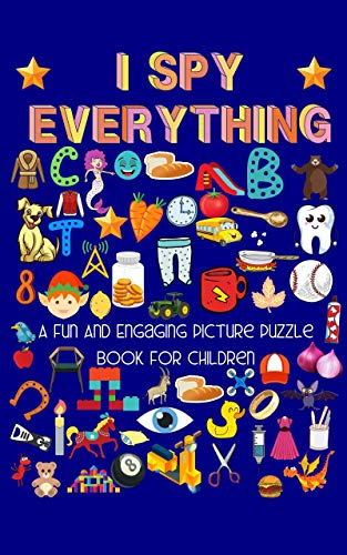 I Spy Everything: A Fun And Engaging Picture Puzzle Book For Children | Alphabet Guessing Game Activity…