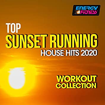 Top Sunset Running House Hits 2020 Workout Collection