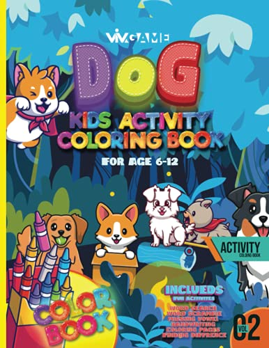 Dog Kids Activity Coloring Book For Age 6-12 Volume 02: Fun And Intuitive Color Book For Toddlers Kids With Handwriting Practice Sheet, Fun Facts ... Search Scramble (Coloring And Activity Book)