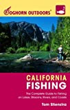 Foghorn Outdoors California Fishing: The Complete Guide to Fishing on Lakes, Streams, Rivers, and Coasts