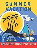 Summer Vacation Coloring Book for Kids ages 2+.: Beach Time and Camping Gift for Children Boys and Girls.