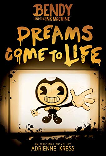 Dreams Come to Life (Bendy, Book 1), Volume 1 (Bendy and the Ink Machine, Band 1)