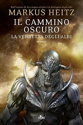 Il cammino oscuro - La vendetta degli Albi: La saga degli Albi 3