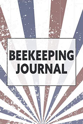 Beekeeping Journal: Beekeeping Log Book and Bee Journal for Beekeepers - Beekeeping Supplie and...