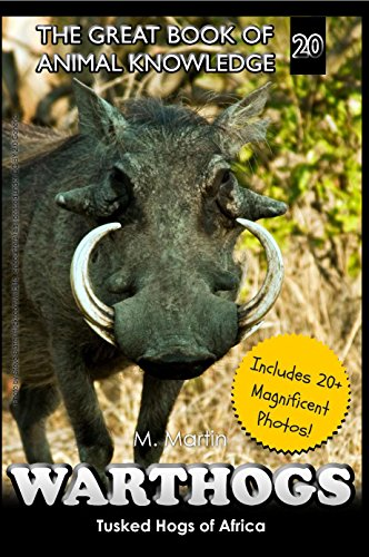 Warthogs: Tusked Hogs of Africa (The Great Book of Animal Knowledge 20) (English Edition)