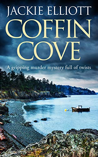 COFFIN COVE a gripping murder mystery full of twists (Coffin Cove Mysteries Book 1) by [JACKIE ELLIOTT]