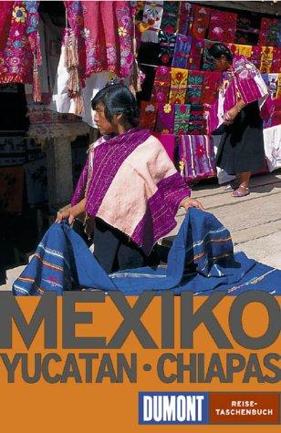 Mexiko: Yucatán und Chiapas (DuMont REISE-TASCHENBUCH)