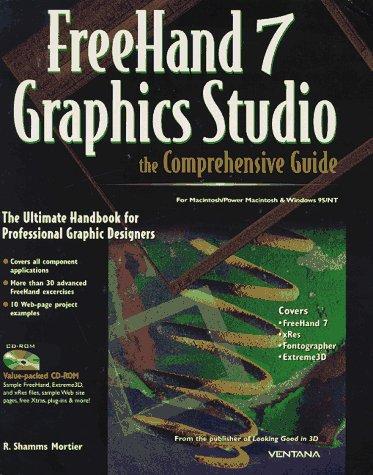 Freehand 7 Graphics Studio: The Comprehensive Guide : for Macintosh/Power Macintosh & Windows 95/NT