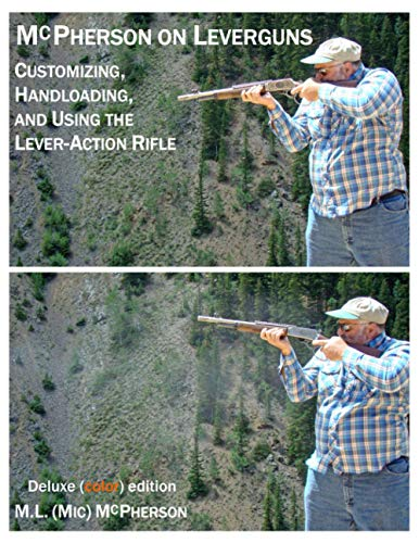 McPherson On Leverguns: Customizing, Handloading, And Using The Lever-Action Rifle