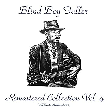 Remastered Collection, Vol. 4 (feat. Floyd Council / Sonny Terry) [All Tracks Remastered 2016]