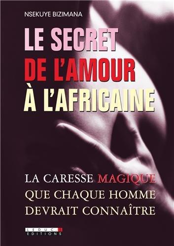 Le secret de l'amour à l'africaine