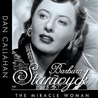 Barbara Stanwyck: The Miracle Woman     Hollywood Legends              De :                                                                                                                                 Dan Callahan                               Lu par :                                                                                                                                 Colleen Patrick                      Durée : 11 h et 3 min     Pas de notations     Global 0,0