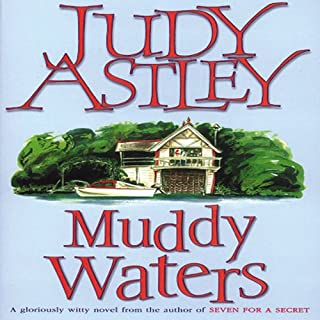 Muddy Waters                   By:                                                                                                                                 Judy Astley                               Narrated by:                                                                                                                                 Patricia Gillmore                      Length: 10 hrs and 7 mins     2 ratings     Overall 4.0