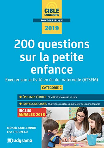 200 questions sur la petite enfance : Exercer son activité en école maternelle (CAP accompagnant éducatif petite enfance, concours ATSEM)