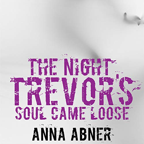 The Night Trevor's Soul Came Loose: A Short Ghost Story Titelbild