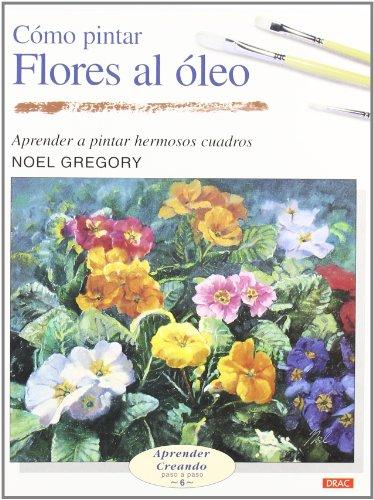 Cómo pintar flores al óleo (Aprender Creando)