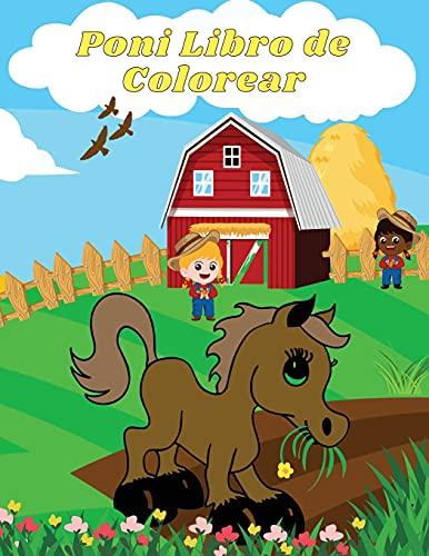 Poni Libro de Colorear: ¡40 Increíbles Diseños de Colorear para Niños y Niñas de 4 a 8 Años   Regalo Perfecto para los Fanáticos de Ponis