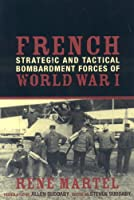 French Strategic And Tactical Bombardment Forces of World War I