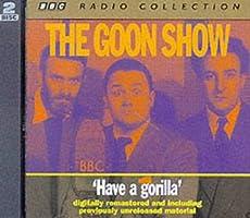 The Goon Show - Volume 6: Have a gorilla