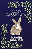 Planner 2020-2021: Crazy Rabbit Lady Two Year Daily Weekly Monthly Calendar Planner Agenda Diary W/ Inspirational Quotes