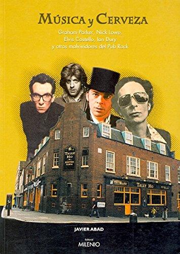Música y cerveza: Graham Parker, Nick Lowe, Elvis Costello, Ian Dury y otros movimientos del Pub Rock