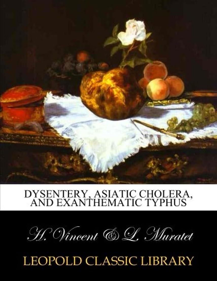 社説デッキバスタブDysentery, Asiatic cholera, and exanthematic typhus
