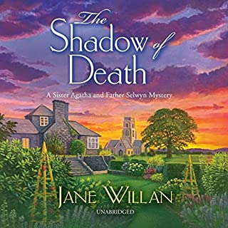 The Shadow of Death     The Sister Agatha and Father Selwyn Mysteries, Book 1              By:                                                                                                                                 Jane Willan                               Narrated by:                                                                                                                                 Helen Lloyd                      Length: 9 hrs and 34 mins     1 rating     Overall 5.0
