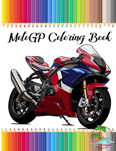 Motogp coloring book: Moto Gp Activity Book For Kids and Adults with amizing Super Bikes Designs