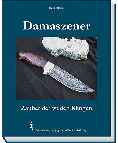 Damaszener: Zauber der wilden Klingen