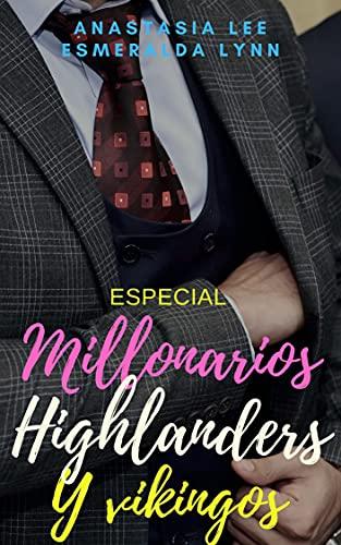Especial Millonarios, Highlanders y vikingos: (novelas románticas)