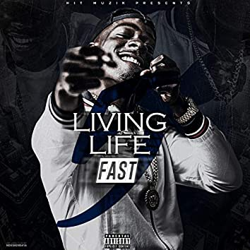 Living Life Fast 5